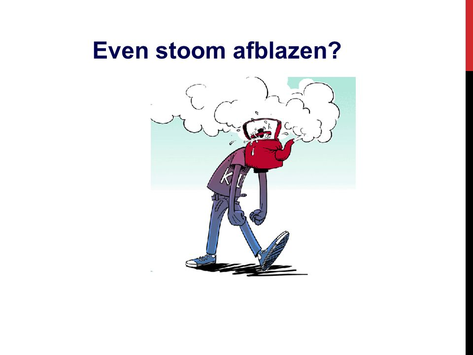 Even stoom afblazen