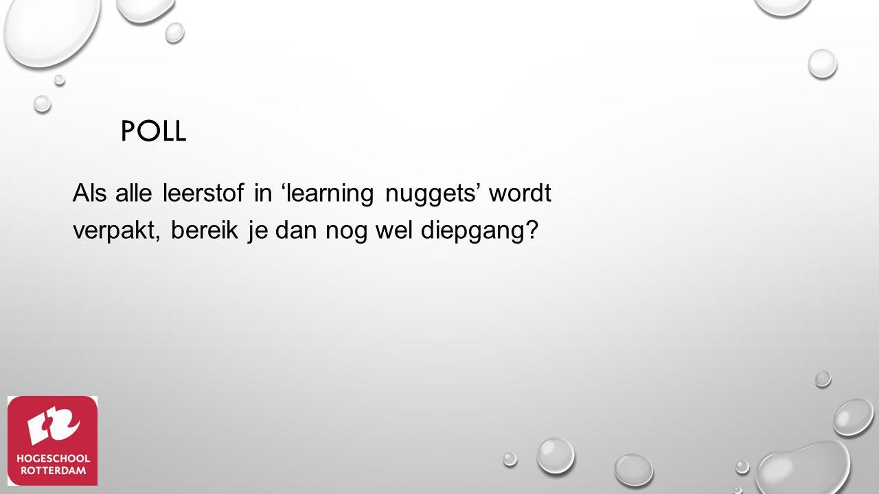 POLL Als alle leerstof in 'learning nuggets' wordt verpakt, bereik je dan nog wel diepgang
