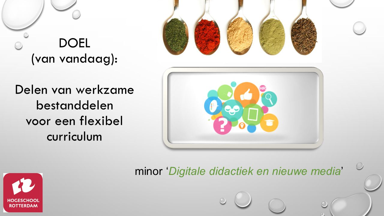 Doel (van vandaag): Delen van werkzame bestanddelen voor een flexibel curriculum
