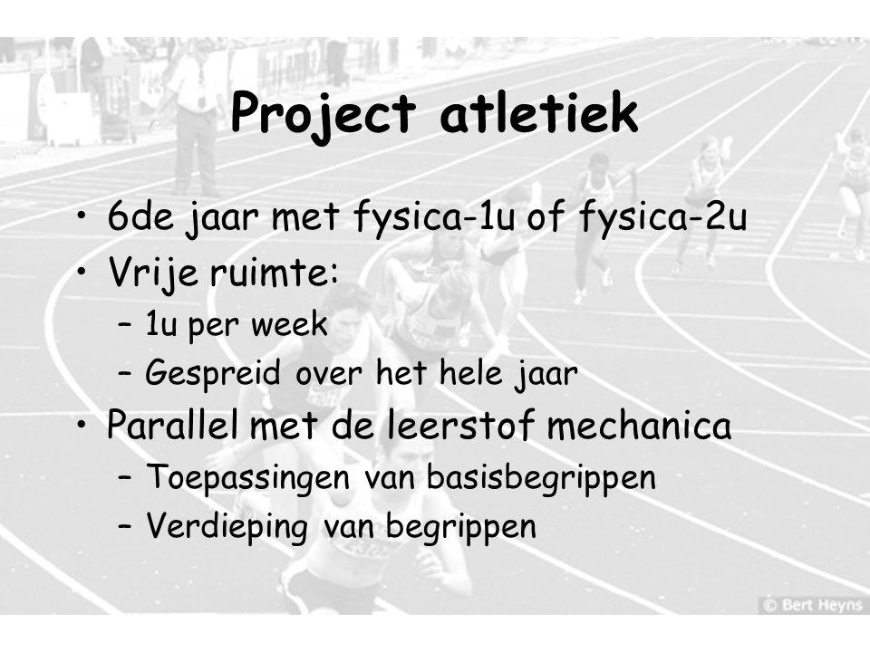 Project atletiek 6de jaar met fysica-1u of fysica-2u Vrije ruimte: