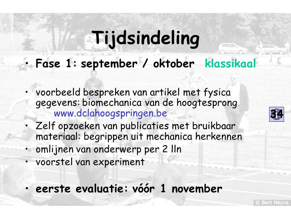 Tijdsindeling Fase 1: september / oktober klassikaal 34