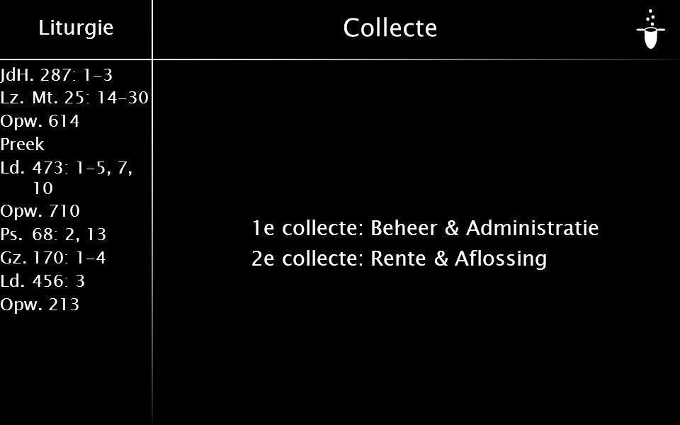 Collecte 1e collecte: Beheer & Administratie 2e collecte: Rente & Aflossing