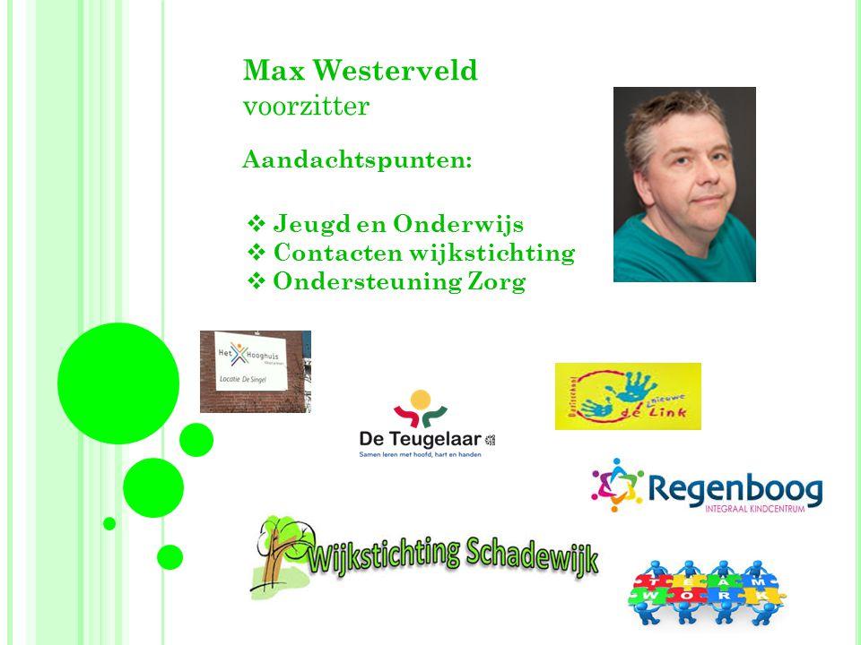 Max Westerveld voorzitter Aandachtspunten: Jeugd en Onderwijs