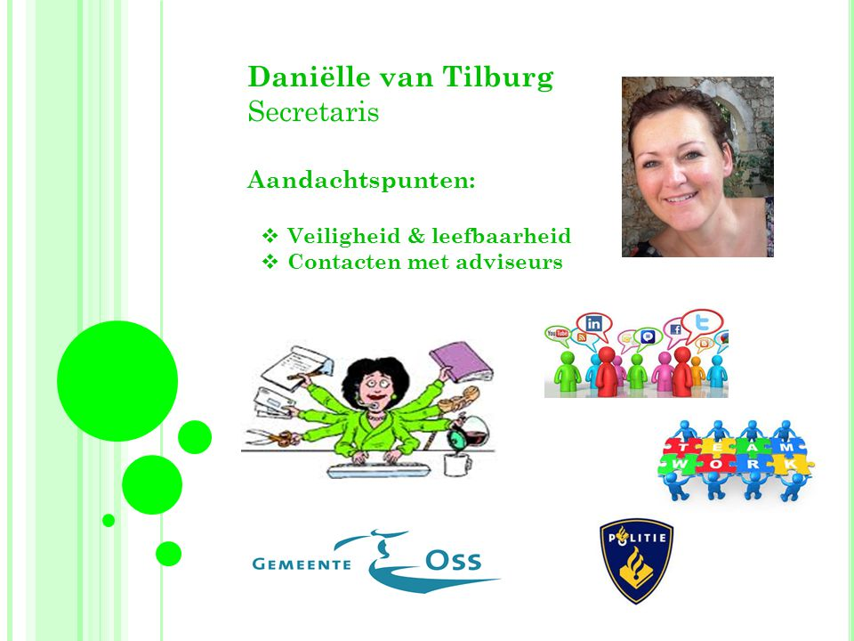 Daniëlle van Tilburg Secretaris Aandachtspunten: