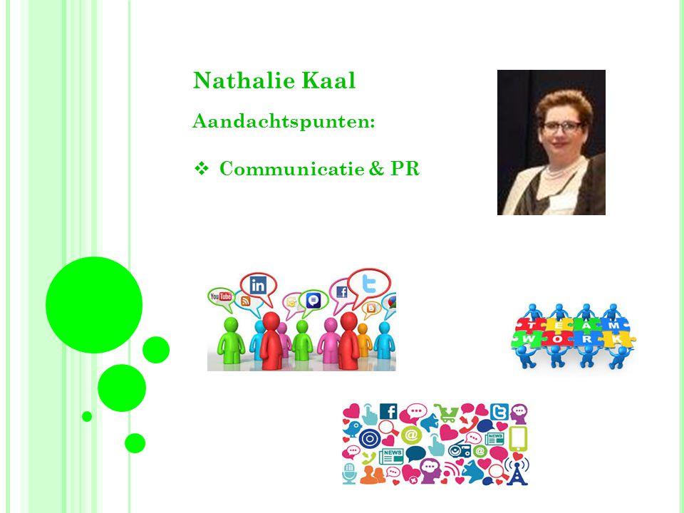Nathalie Kaal Aandachtspunten: Communicatie & PR