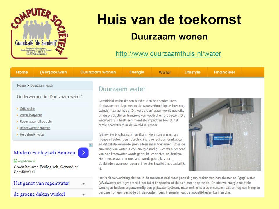 Huis van de toekomst Duurzaam wonen http://www.duurzaamthuis.nl/water