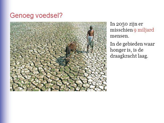 Genoeg voedsel In 2050 zijn er misschien 9 miljard mensen.