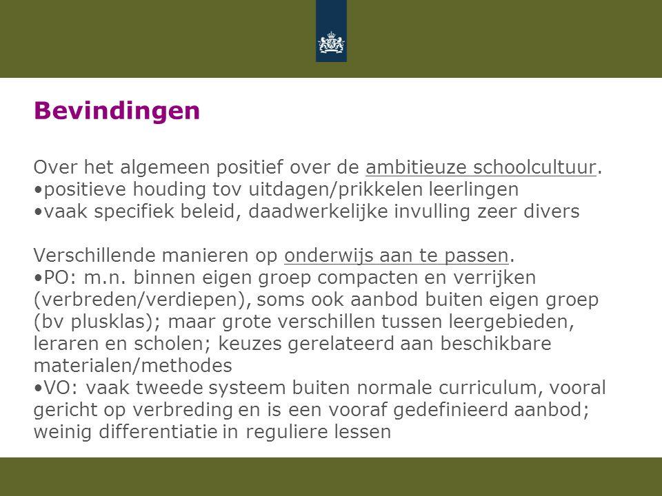 Bevindingen Over het algemeen positief over de ambitieuze schoolcultuur. positieve houding tov uitdagen/prikkelen leerlingen.
