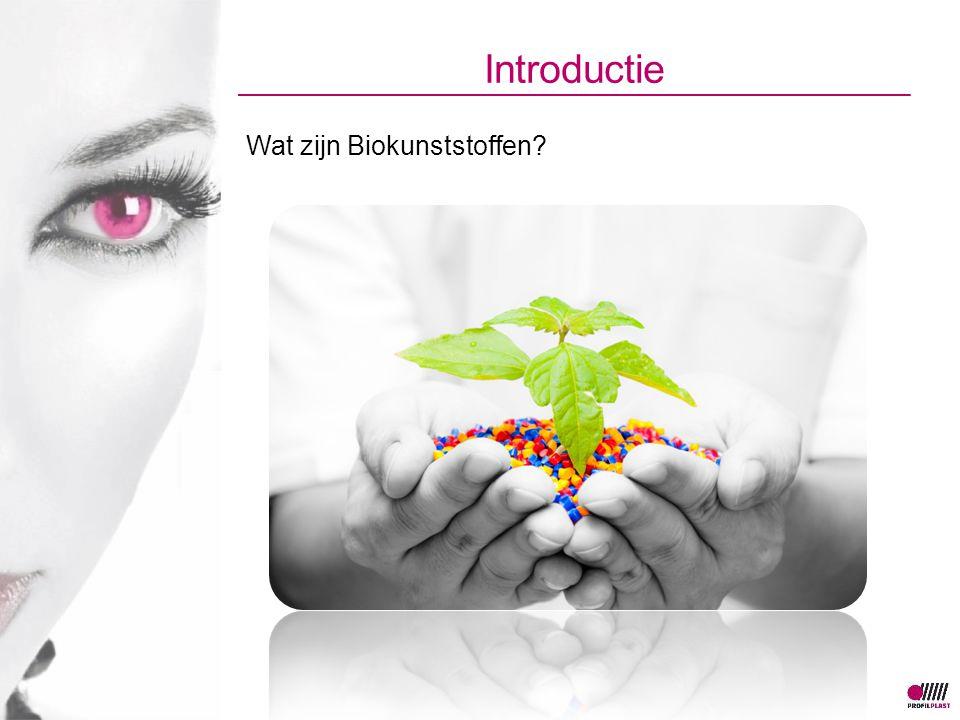 Introductie Wat zijn Biokunststoffen