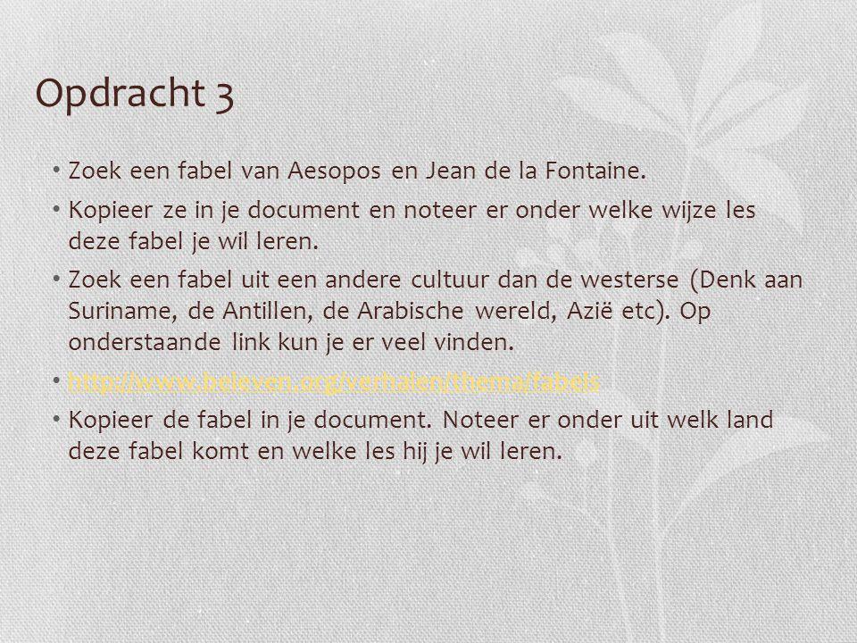 Opdracht 3 Zoek een fabel van Aesopos en Jean de la Fontaine.