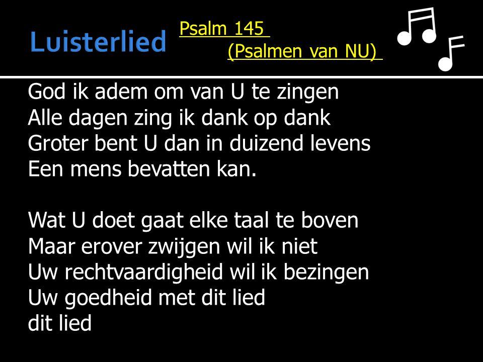 Luisterlied Psalm 145. (Psalmen van NU)