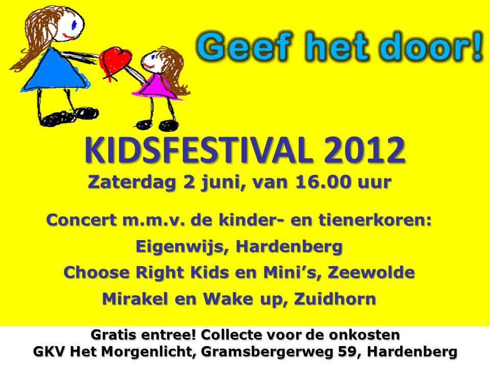 KIDSFESTIVAL 2012 Geef het door! Zaterdag 2 juni, van 16.00 uur