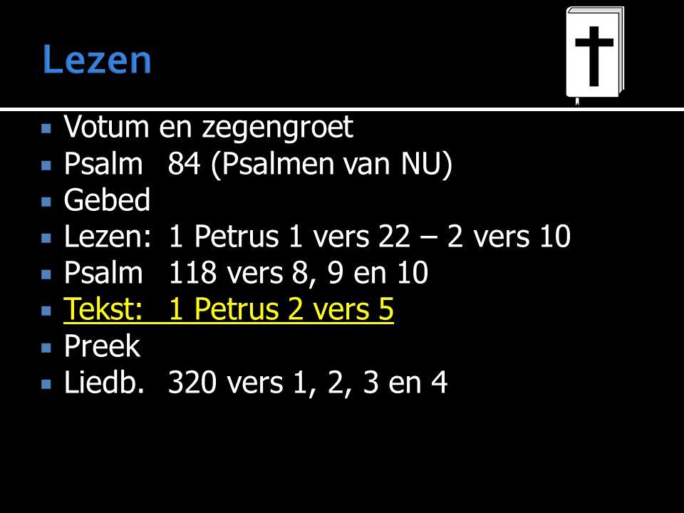Lezen Votum en zegengroet Psalm 84 (Psalmen van NU) Gebed