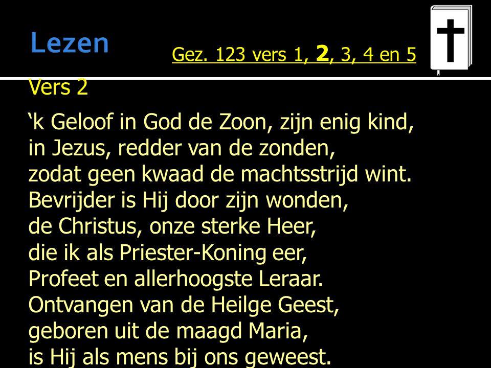 Lezen Gez. 123 vers 1, 2, 3, 4 en 5.