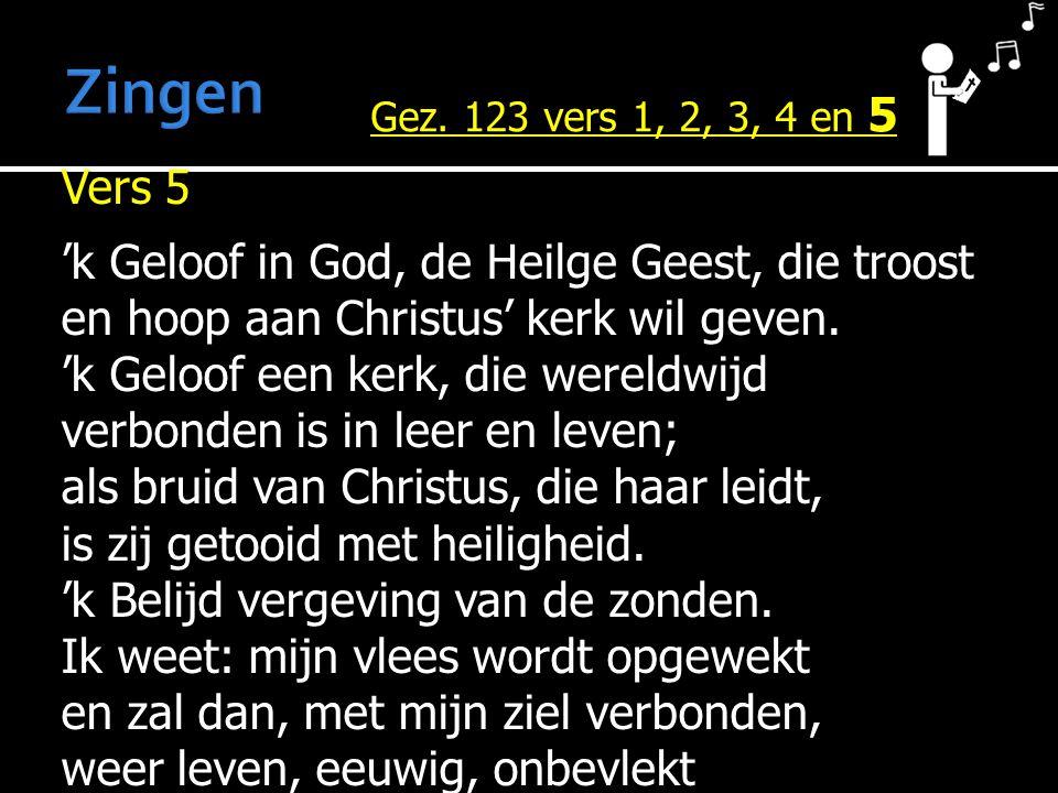 Zingen Gez. 123 vers 1, 2, 3, 4 en 5.