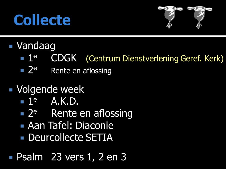 Collecte Vandaag 1e CDGK (Centrum Dienstverlening Geref. Kerk)