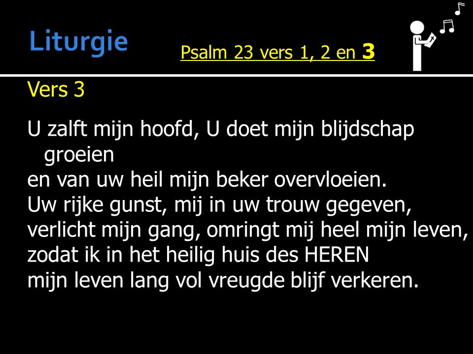 Liturgie Psalm 23 vers 1, 2 en 3.