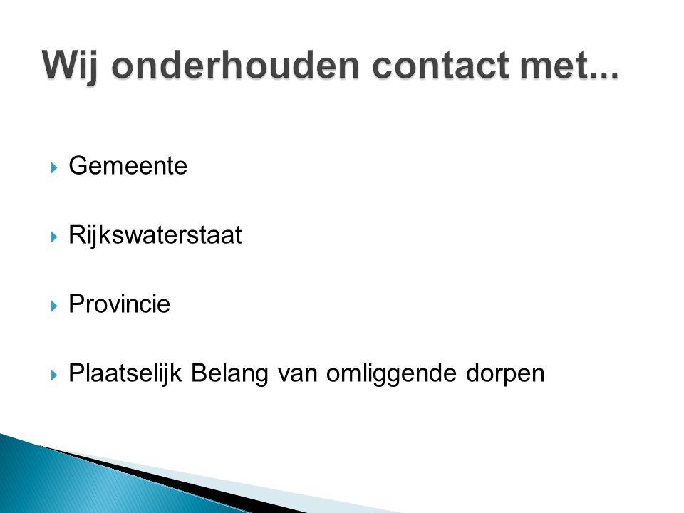 Wij onderhouden contact met...