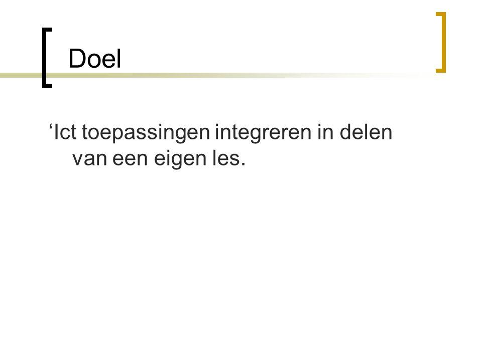 Doel 'Ict toepassingen integreren in delen van een eigen les.