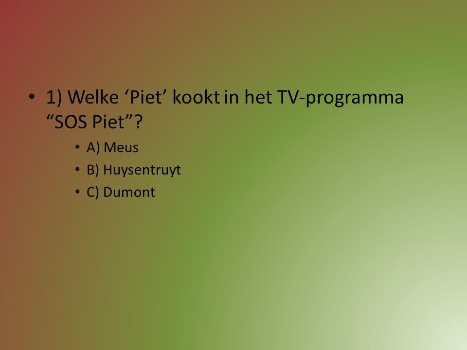 1) Welke 'Piet' kookt in het TV-programma SOS Piet