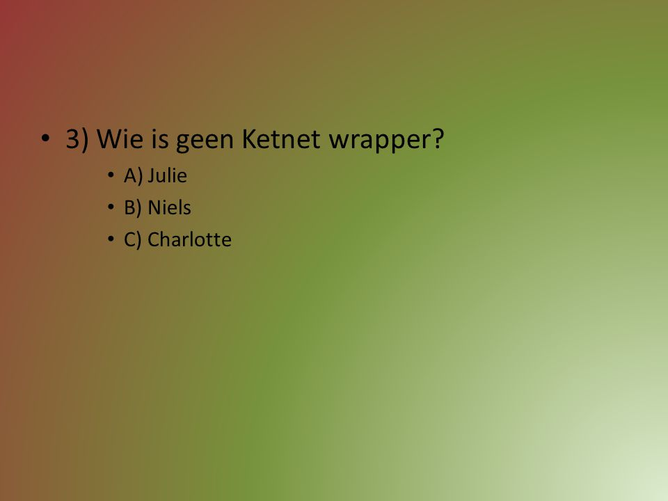 3) Wie is geen Ketnet wrapper
