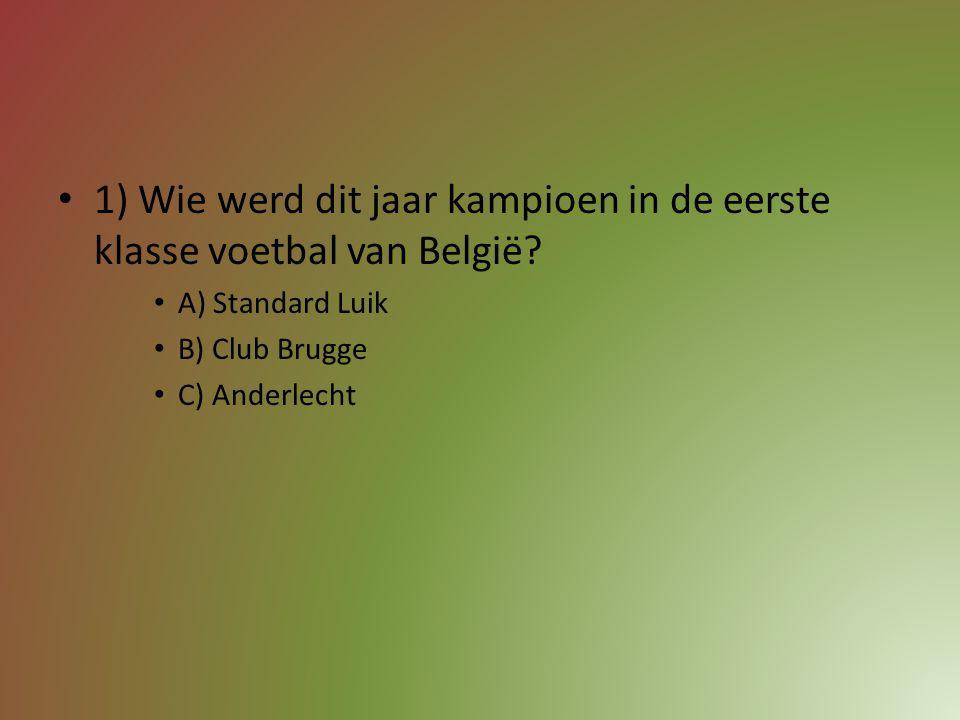 1) Wie werd dit jaar kampioen in de eerste klasse voetbal van België