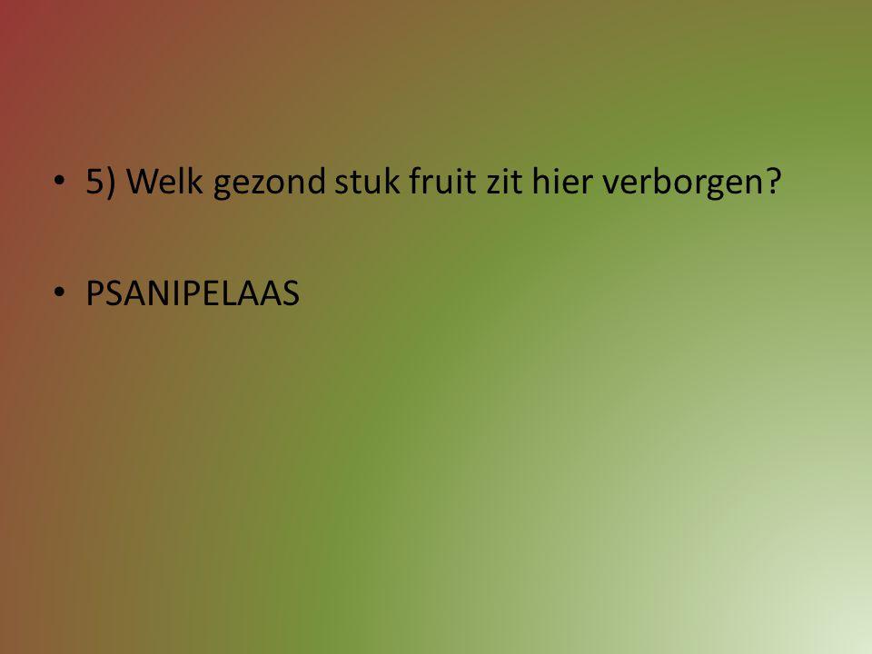 5) Welk gezond stuk fruit zit hier verborgen