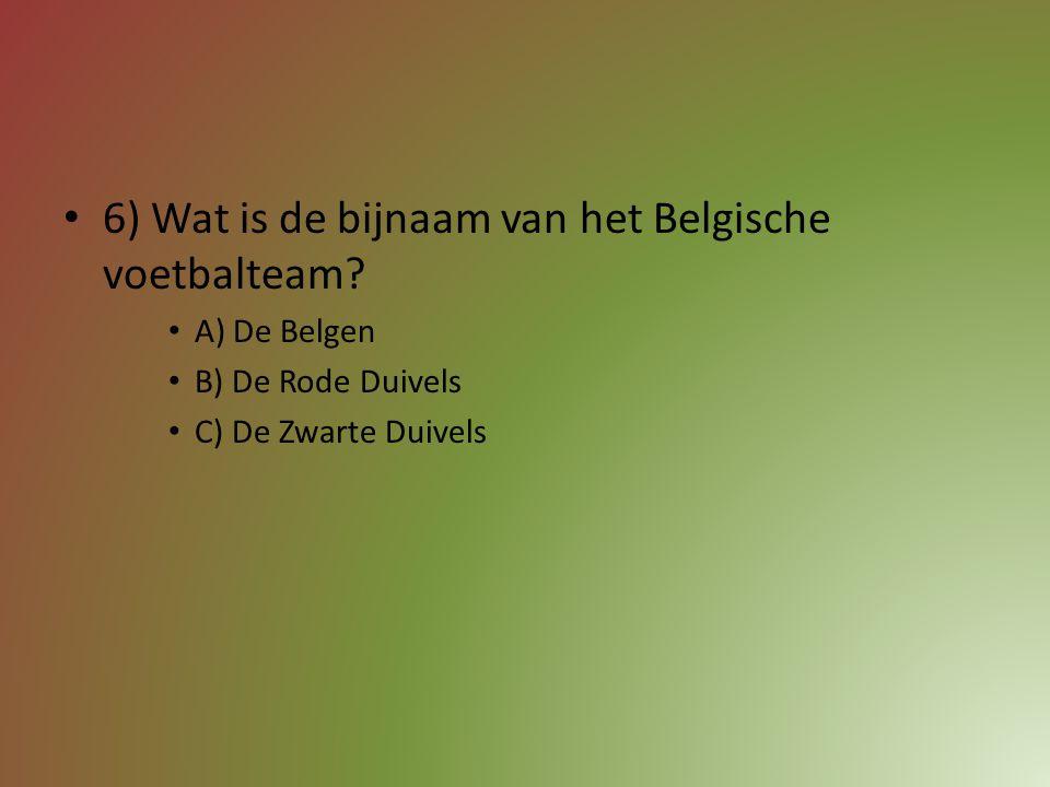 6) Wat is de bijnaam van het Belgische voetbalteam