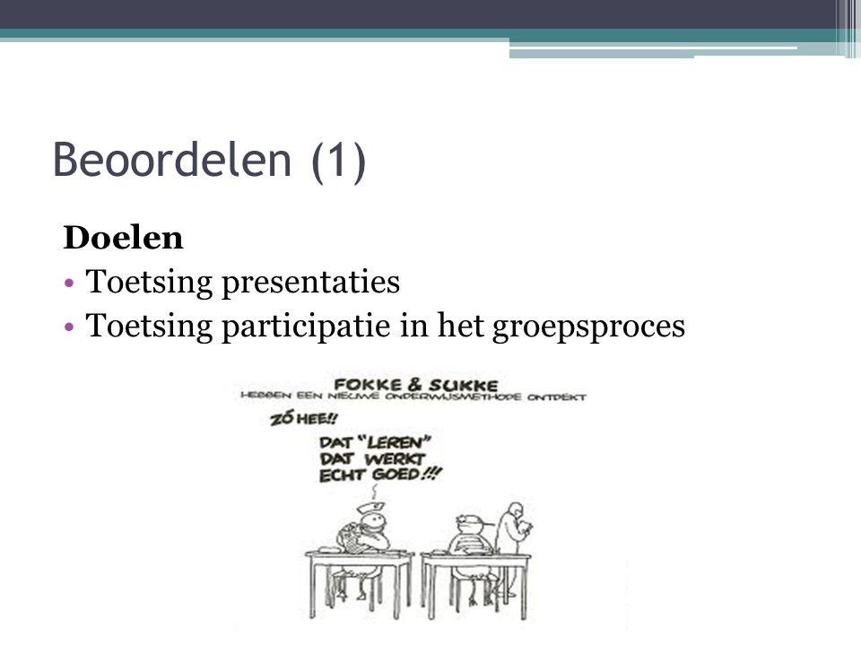 Beoordelen (1) Doelen Toetsing presentaties