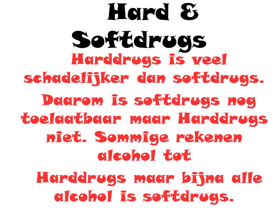 Hard & Softdrugs