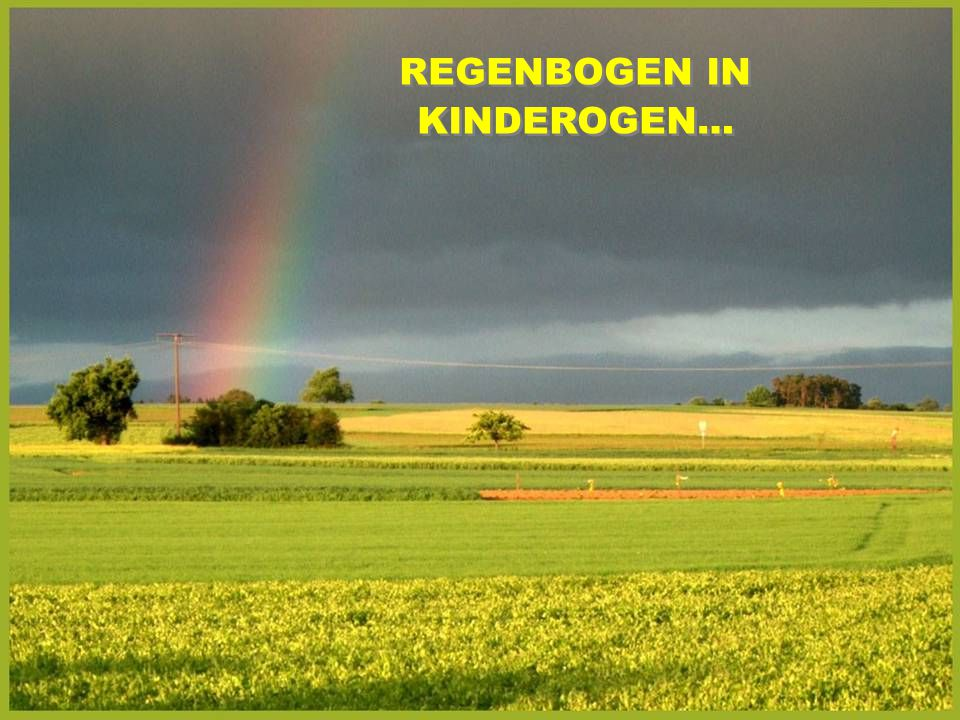 REGENBOGEN IN KINDEROGEN…