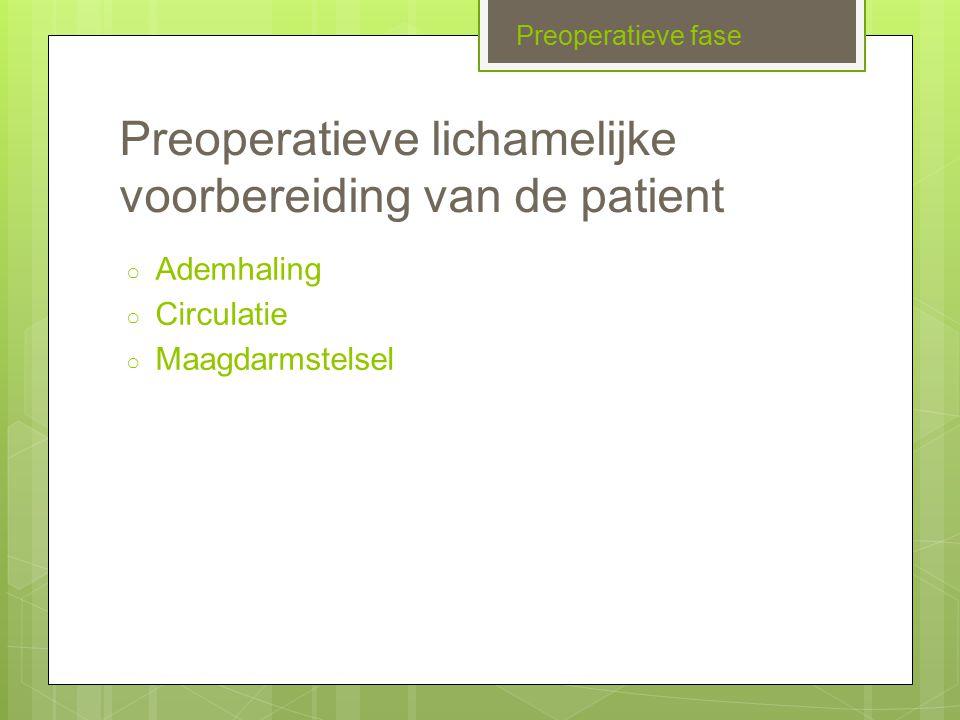 Preoperatieve lichamelijke voorbereiding van de patient