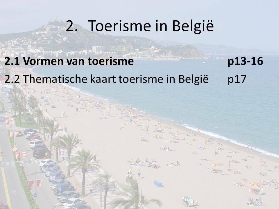 Toerisme in België 2.1 Vormen van toerisme p13-16