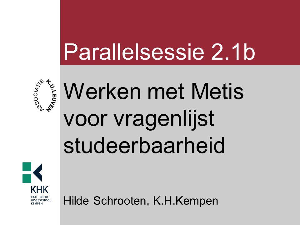 Parallelsessie 2.1b Werken met Metis voor vragenlijst studeerbaarheid