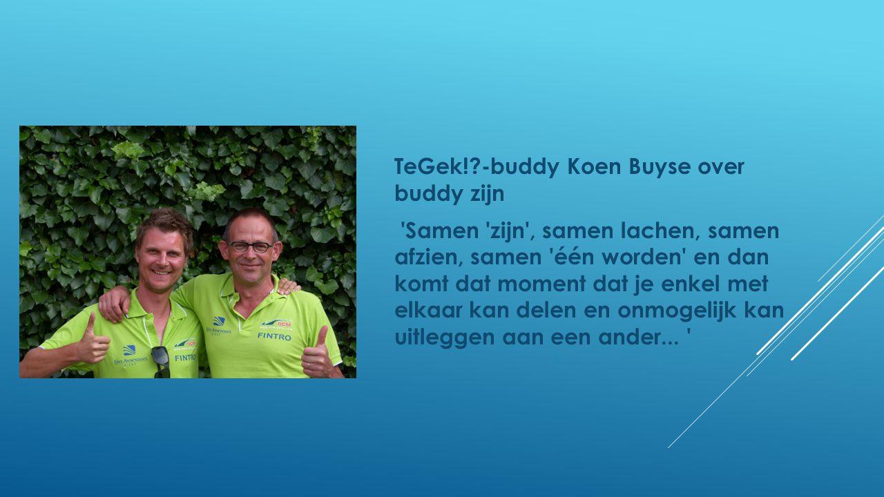 TeGek! -buddy Koen Buyse over buddy zijn