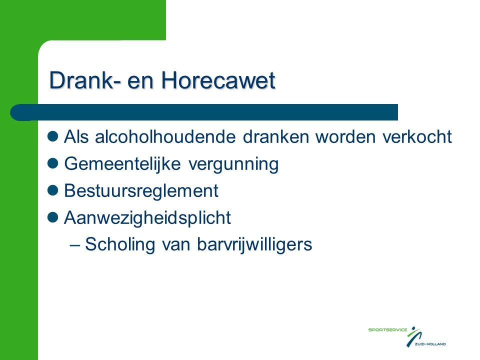 Drank- en Horecawet Als alcoholhoudende dranken worden verkocht