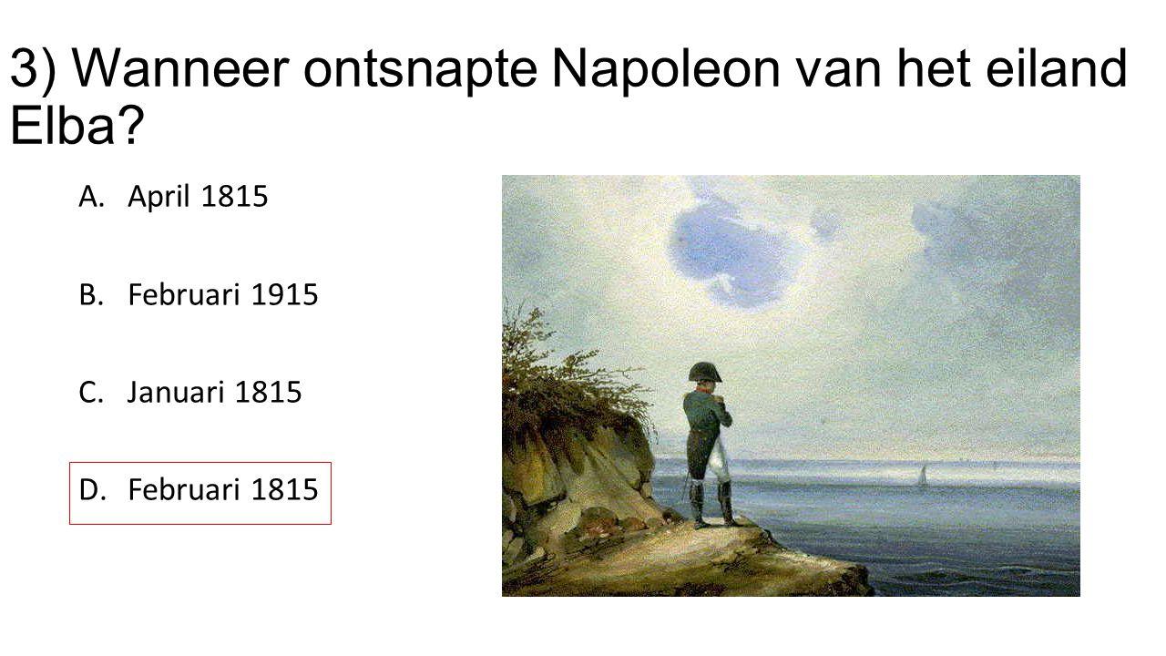 3) Wanneer ontsnapte Napoleon van het eiland Elba