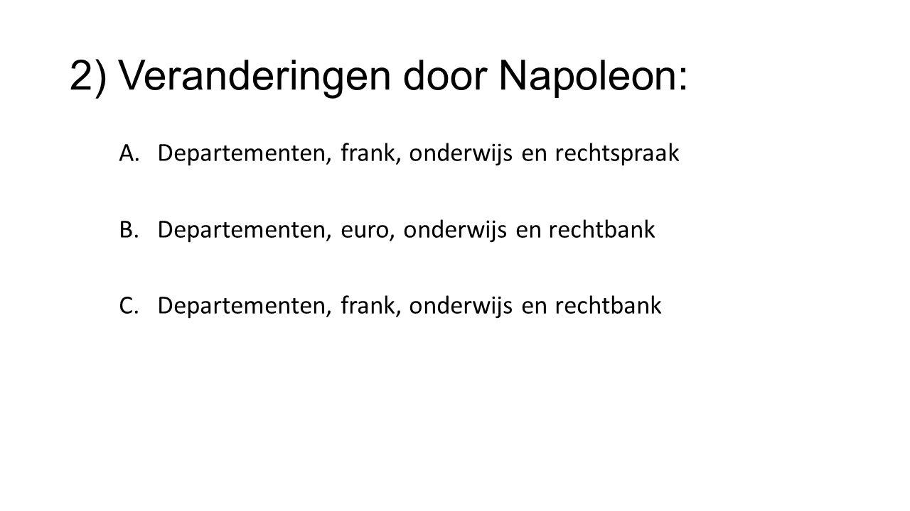 2) Veranderingen door Napoleon:
