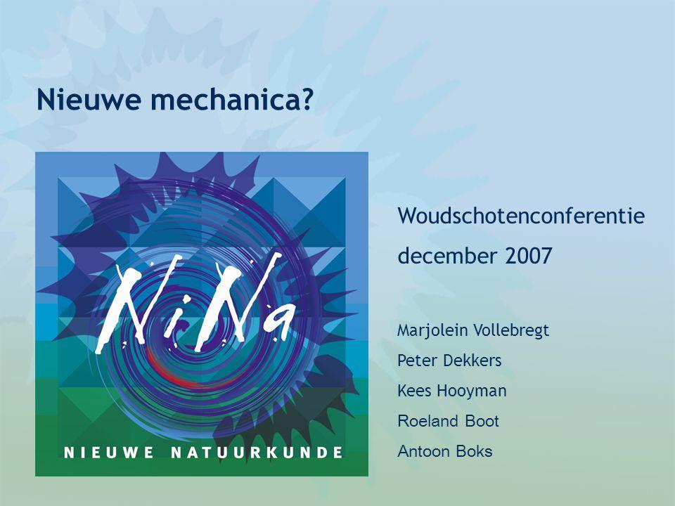 Nieuwe mechanica Woudschotenconferentie december 2007
