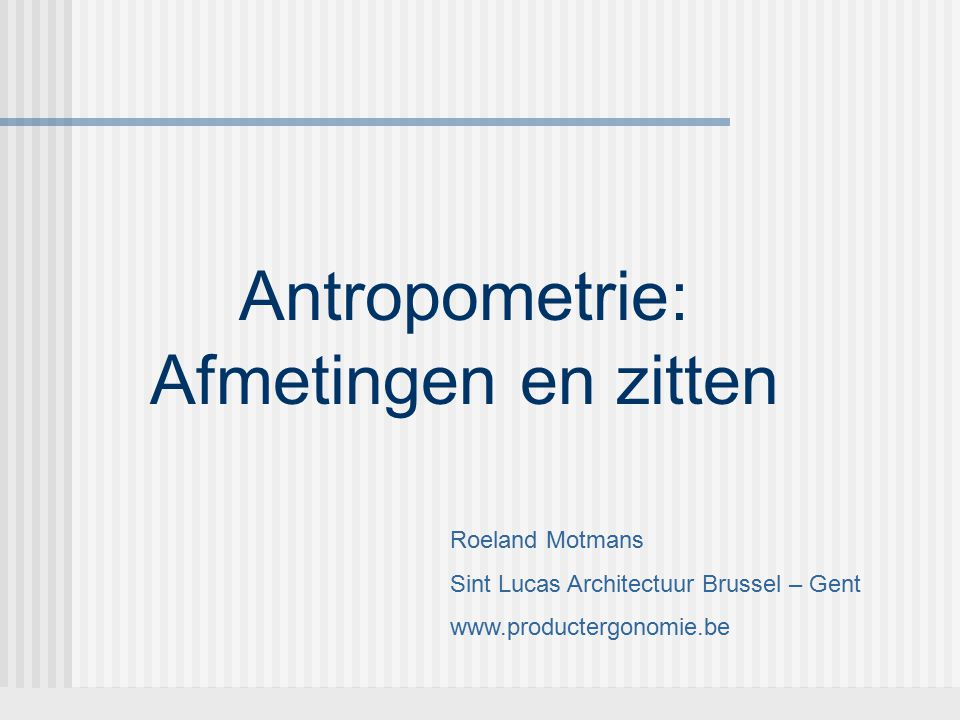 Antropometrie: Afmetingen en zitten