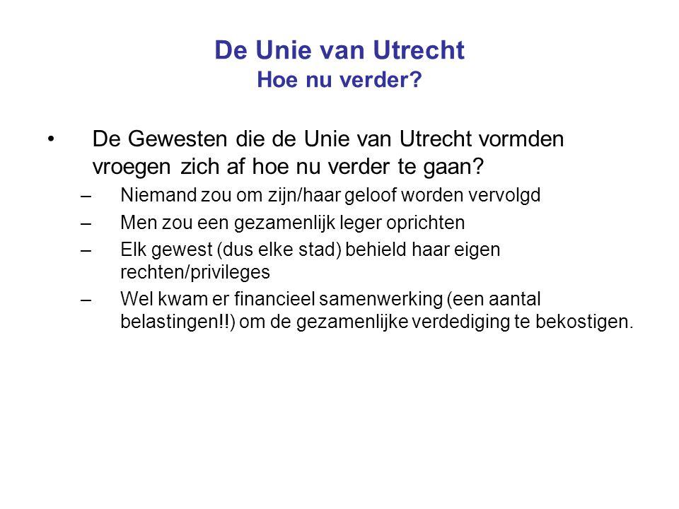 De Unie van Utrecht Hoe nu verder