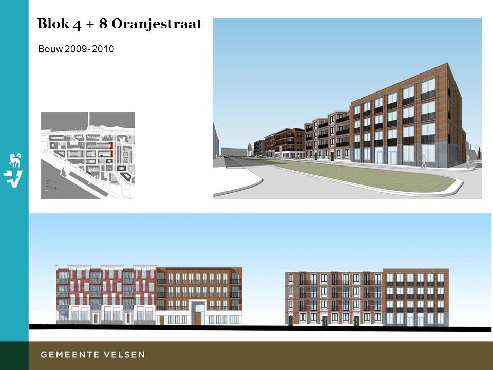 Blok 4 + 8 Oranjestraat Bouw 2009- 2010