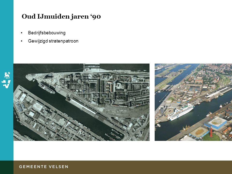 Oud IJmuiden jaren '90 Bedrijfsbebouwing Gewijzigd stratenpatroon