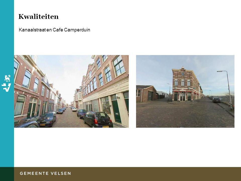 Kwaliteiten Kanaalstraat en Cafe Camperduin