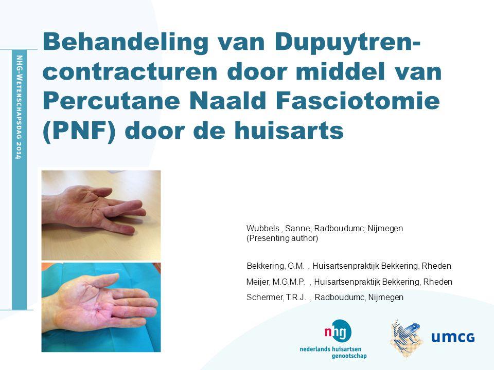 Behandeling van Dupuytren-contracturen door middel van Percutane Naald Fasciotomie (PNF) door de huisarts