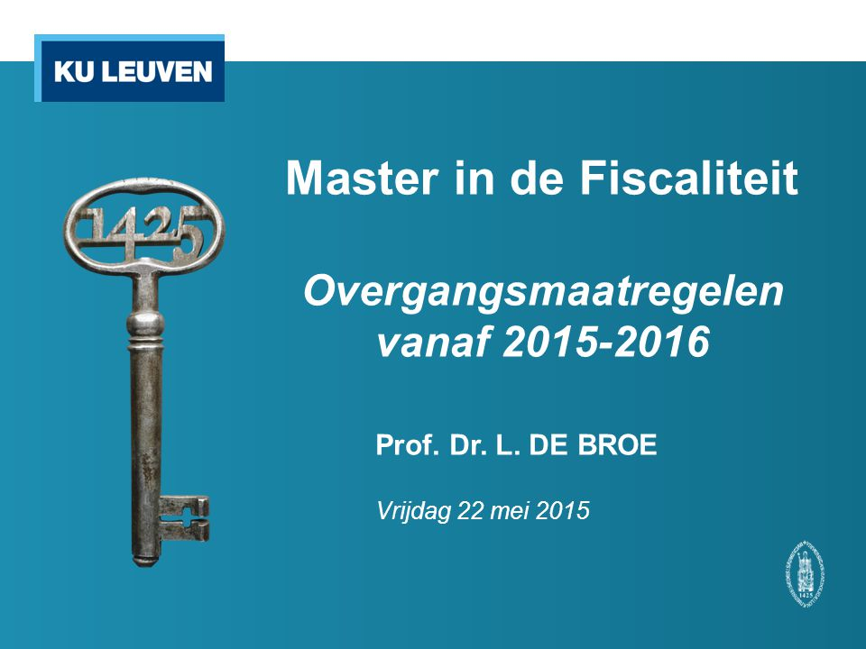 Prof. Dr. L. DE BROE Vrijdag 22 mei 2015