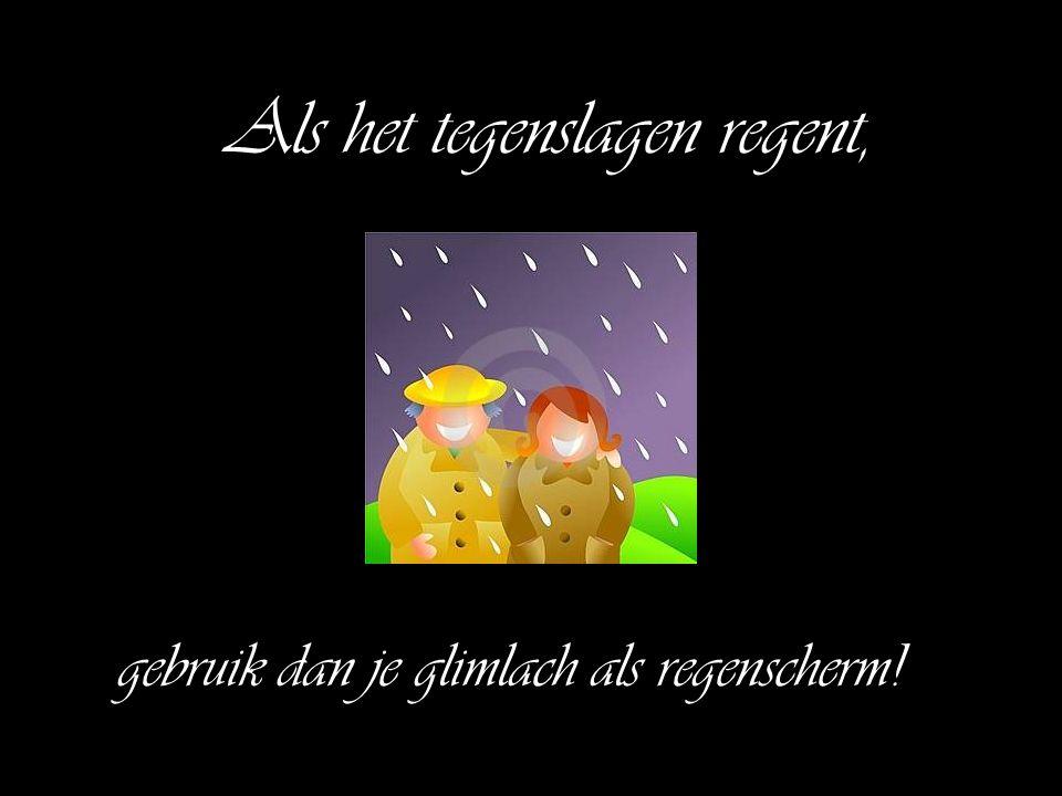 Als het tegenslagen regent,