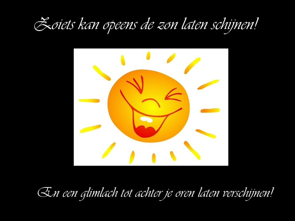 Zoiets kan opeens de zon laten schijnen!