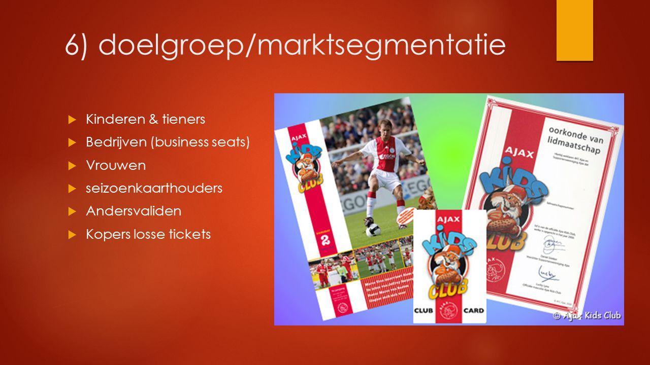 6) doelgroep/marktsegmentatie