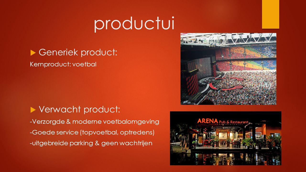 productui Generiek product: Verwacht product: Kernproduct: voetbal